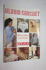 Magazine Album Crochet 3 Suisses - 100 modèles au crochet