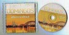 Domingos - cd-PROMO - KÖLSCH IS KÖLSCH - German-2-Track-CD - KARNEVAL - schlager