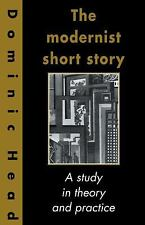 The Modernist Short Story: A Study in Theory and Practice (Paperback or Softback