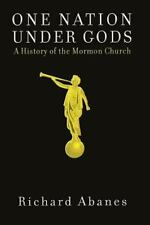 One Nation Under Gods: A History of the Mormon Church by Abanes, Richard