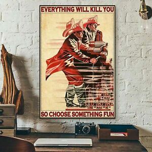 Firefighter Poster No Frame Everything Will Kill You So Choose Something Vintage