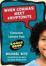 When Commas Meet Kryptonite: Classroom Lessons from the Comic Book Project (Lang