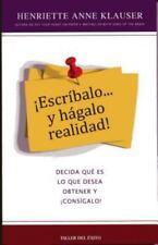 Escr-Balo y Hgalo Realidad: Decida Qu' Es Lo Que Desea Obtener y Cons-Galo! (Spa
