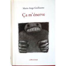 Ca m'énerve - GUILLAUME Marie-Ange