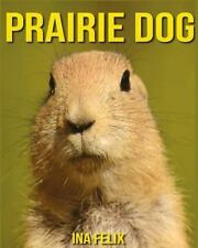 Prairie Dog: Children Book of Fun Facts and Amazing Photos on Animals in.