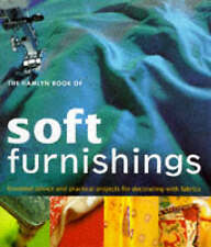 The Hamlyn Book of Soft Furnishings - Advice & Projects Decorating with Fabrics