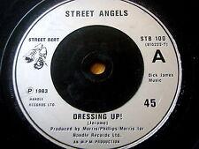 "STREET ANGELS - DRESSING UP  7"" VINYL"