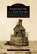 Images of America: Lighthouses and Life Saving along the Connecticut and...