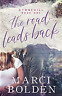 The Road Leads Back by Marci Bolden -Free Shipping!