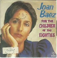 45 TOURS /  JOAN  BAEZ   FOR THE CHILDREN OF THE EIGHTIES              /A