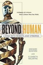 Beyond Human: Living with Robots and Cyborgs New Robot Technology Book