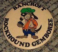 BANCROFT ROCKHOUND GEMBOREE vtg PIN PINBACK BUTTON Ontario Canada SOUVENIR old!