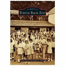 Images of America: Turtle Back Zoo by Brint Spencer and Caitlin A. Sharp...