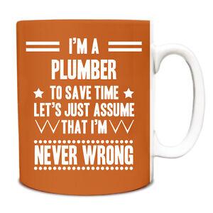 Orange Never Wrong Plumber Funny Gift Idea Mug work 158