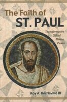 Faith of St. Paul : Transformative Gift of Divine Power, Paperback by Harrisv...