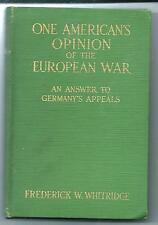 One American's Opinion of the European War, An Answer to Germany's Appeals