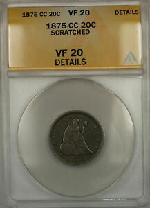 1875- CC Seated Liberty Silver 20c Coin ANACS VF-20 Details Scratched