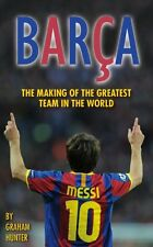 Barca: The Making of the Greatest Team in the World,Graham Hunter