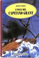 I figli del Capitano Grant - Jules Verne - Edizioni Polaris - Nuovo in offerta !