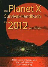 DAS PLANET X SURVIVAL-HANDBUCH FÜR 2012 UND DANACH - Jacco van der Worp