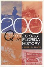 NEW - 200 Quick Looks at Florida History by Clark, James C