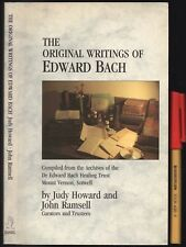 The ORIGINAL WRITINGS of EDWARD BACH of FLOWER USE for HEALTH & WELLNESS 197pg