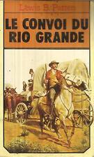 LEWIS B. PATTEN LE CONVOI DU RIO GRANDE