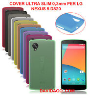 COVER PER LG NEXUS 5 D820 ULTRA SLIM 0.3MM CUSTODIA PROTEZIONE THIN VARI COLORI