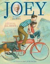 Joey : The Story of Joe Biden by Jill Biden (2020, Hardcover)