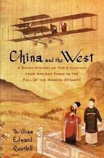 China and the West: A Short History of Their Contact from Ancient Times to the F