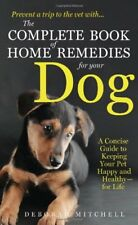 The Complete Book of Home Remedies for Your Dog: A