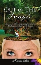 NEW Out of The Jungle: The Beginners Guide to Ayahuasca by Nanice Ellis