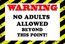 No Adults Allowed - Funny Warning Sign Kids Bedroom -Metal Sign -Indoor/Outdoor