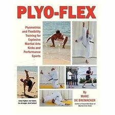 Plyo-Flex: Plyometrics and Flexibility Training for Explosive Martial Arts Kicks