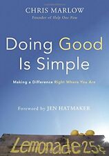 Doing Good Is Simple: Making a Difference Right Where You Are by Chris Marlow