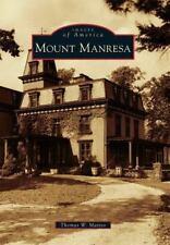 Images of America: Mount Manresa by Thomas W. Matteo (2011, Paperback)