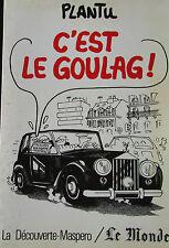 Humour : Plantu - c'est le Goulag! caricature situation politique en 1981