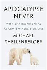 Apocalypse Never: Why Environmental Alarmism Hurts Us All ( Digital, 2020)