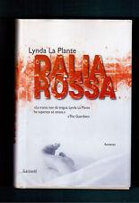 DALIA ROSSA - LYNDA LA PLANTE -1^ EDIZIONE RIZZOLI 2007