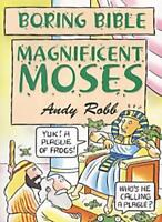 Magnificent Moses (Boring Bible Series) By Andy Robb