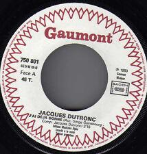 JACQUES DUTRONC J'AI DEJA DONNE / L'HYMNE A L'AMOUR (GAINSBOURG) FRENCH 45 PROMO