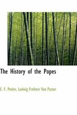 History of the Popes: By E F Peeler, Ludwig Freiherr Von Pastor