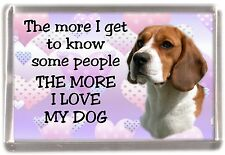 "Beagle Dog Fridge Magnet ""THE MORE I LOVE MY DOG""  by Starprint"