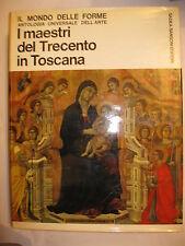 I MAESTRI DEL TRECENTO IN TOSCANA 5  AA VV - IL MONDO DELLE FORME - SANSONI 1967