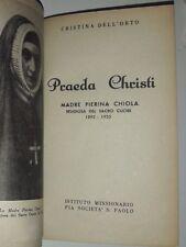 """Cristina Dell'Orto """"Praeda Christi Madre Pierina Chiola"""" agiografia 1946"""