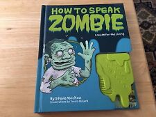 How to Speak Zombie : A Guide for the Living by Steve Mockus 2010 Hardcover Book