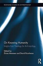 On Knowing Humanity: Insights from Theology for Anthropology (Routledge Studies