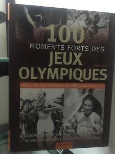 SUPERBE LIVRE - 100 MOMENTS FORTS DES JEUX OLYMPIQUES - 141 pages