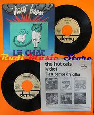 LP 45 7'' LA CALIENTE GATOS Le chat en este temps d'y aller 1976 italia DERBY cd