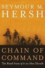 Chain of Command : The Road from 9/11 to Abu Ghraib by Seymour M. Hersh (2004...
